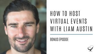 How to Host Virtual Events with Liam Austin | Bonus Episode