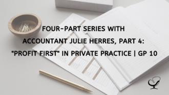 """Four-Part Series with Accountant Julie Herres, Part 4: """"Profit First"""" in Private Practice 