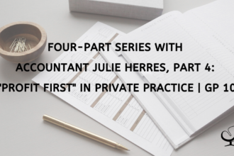 "Four-Part Series with Accountant Julie Herres, Part 4: ""Profit First"" in Private Practice 