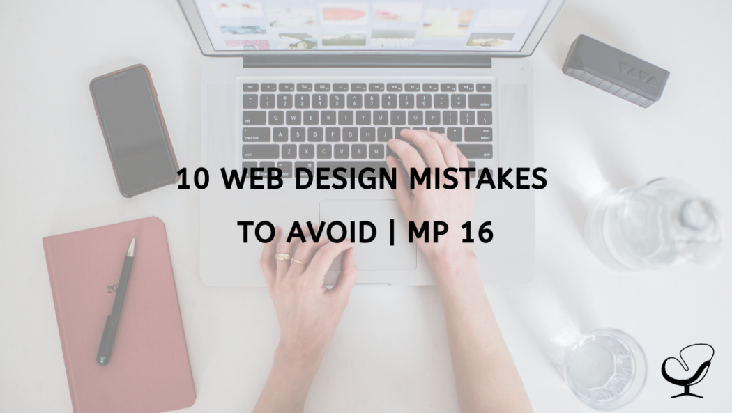 10 Web Design Mistakes to Avoid | MP 16