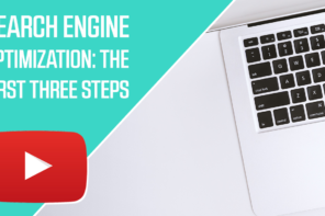 Search Engine Optimization: The First 3 Steps