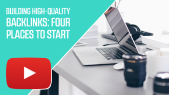 Building High-Quality Backlinks: Four Places to Start