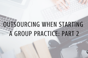 Outsourcing When Starting a Group Practice: Part 2