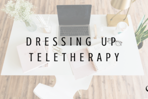 Dressing up Teletherapy