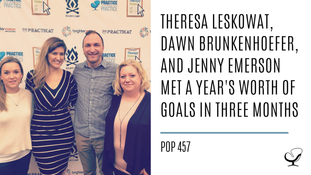 Theresa Leskowat, Dawn Brunkenhoefer, and Jenny Emerson Met a Year's Worth of Goals in Three Months | PoP 457