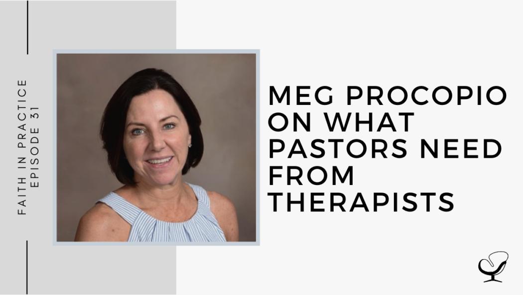 Meg Procopio on What Pastors Need from Therapists | FP 31