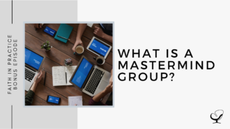 What is a Mastermind Group? | FP Bonus Episode