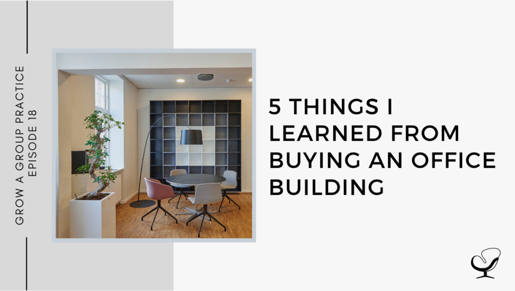 5 Things I Learned from Buying an Office Building | GP 18