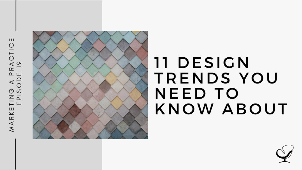 11 Design Trends You Need to Know About | MP 19