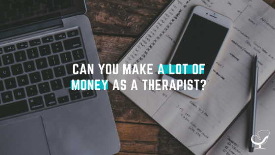 can you make a lot of money as a therapist?