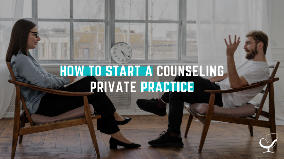 How to start a counseling private practice