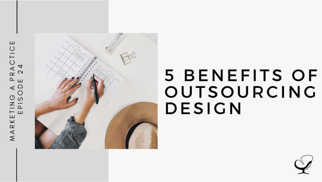 5 Benefits of Outsourcing Design | MP 24
