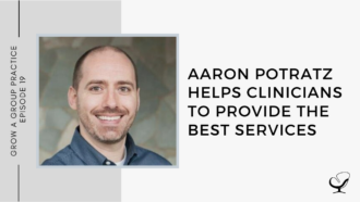 Aaron Potratz Helps Clinicians to Provide the Best Services | GP 19