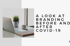 A Look at Branding Before and After COVID-19   MP 22