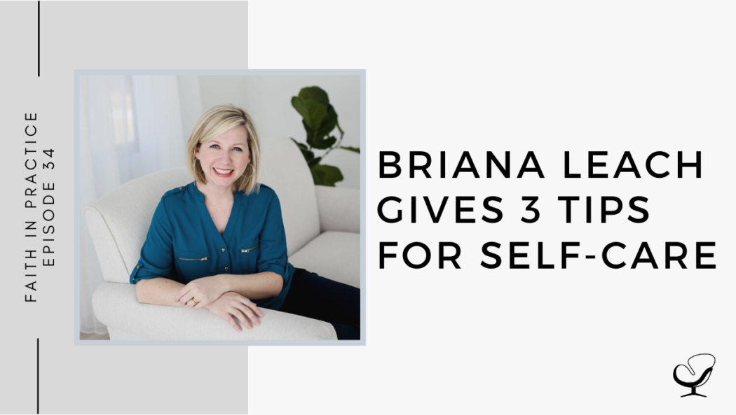 Briana Leach Gives 3 Tips for Self-Care | FP 34