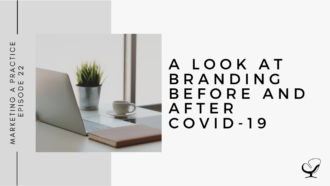 A Look at Branding Before and After COVID-19 | MP 22