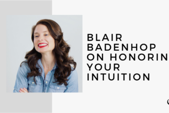Blair Badenhop on Honoring Your Intuition | MP 25