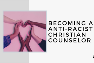 Becoming an Anti-Racist Christian Counselor | FP Bonus Episode
