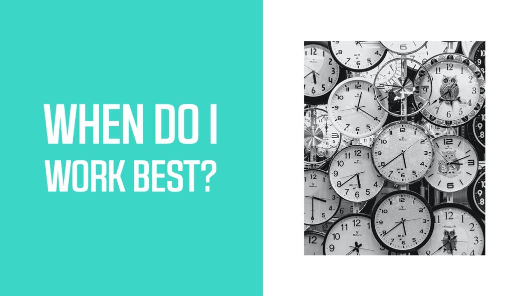 When Do I Work Best?