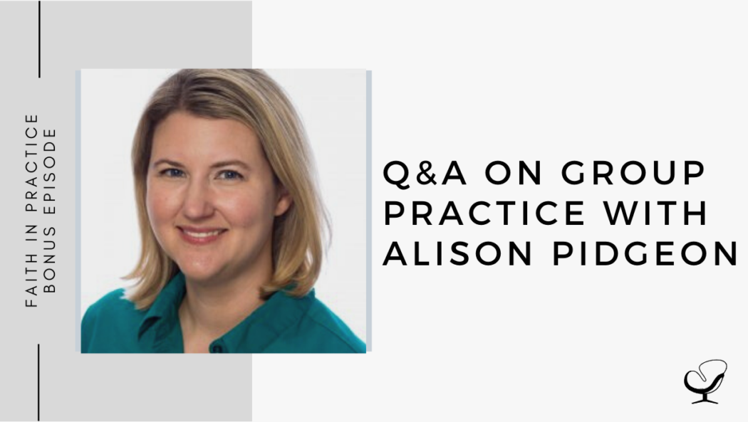 Q&A on Group Practice with Alison Pidgeon | FP Bonus Episode