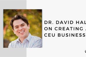 Dr. David Hall on Creating a CEU Business | FP 37
