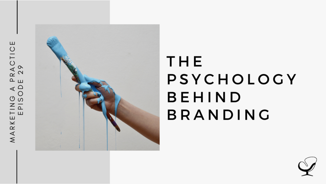 The Psychology Behind Branding | MP 29
