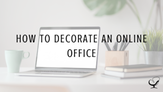 "Graphic reading ""How to decorate an online office"" showing how this post can help therapists wanting to build an online therapy practice appeal to move online counseling clients"