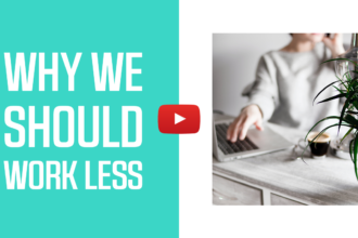 Why we should work less