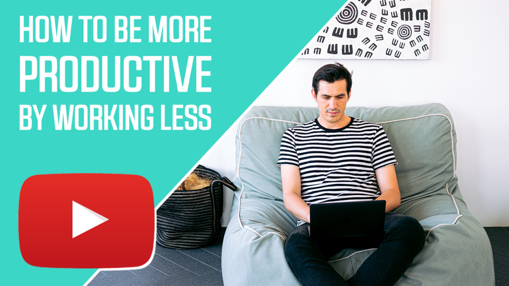 How To Be More Productive By Working Less