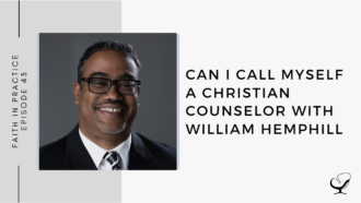 Can I Call Myself a Christian Counselor with William Hemphill   FP 43