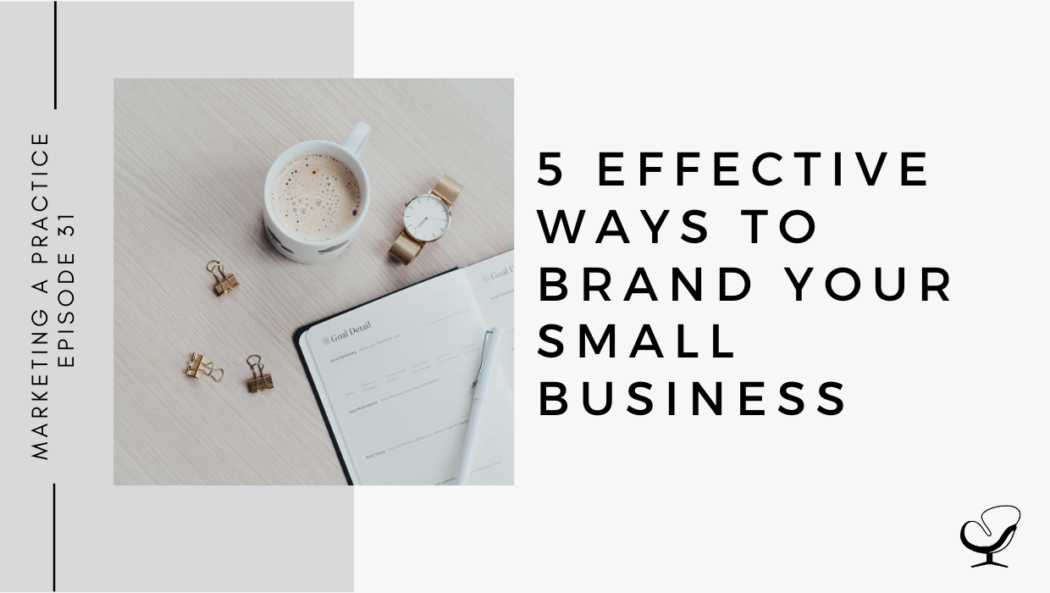 5 Effective Ways to Brand Your Small Business | MP 31