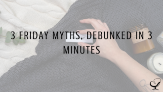 3 Friday Myths, Debunked in 3 Minutes