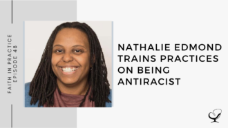 Dr. Nathalie Edmond Trains Practices on Being Antiracist | FP 48