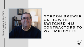 Gordon Brewer on How he Switched his Contractors to W2 Employees | GP 35
