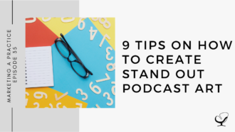 9 Tips on How to Create Stand Out Podcast Art | MP 35