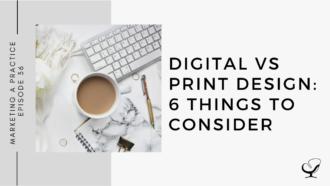 Digital Versus Print Design: 6 Things to Consider | MP 36