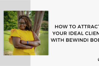 How to Attract Your Ideal Client with Bewindi Bobb | FP 52