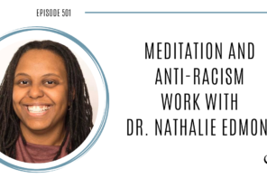 Meditation and Anti-Racism work with Dr. Nathalie Edmond | PoP 501