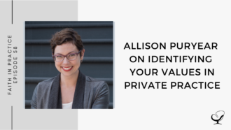Allison Puryear on Identifying Your Values in Private Practice | FP 58