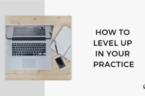 How to Level Up in Your Practice | FP Bonus Episode