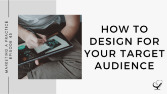 How to Design for Your Target Audience | MP 45