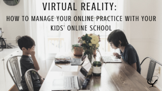 Image representing online schooling and online practice | single parenting | online schooling during a pandemic | single parenting | private practice | practice of the practice