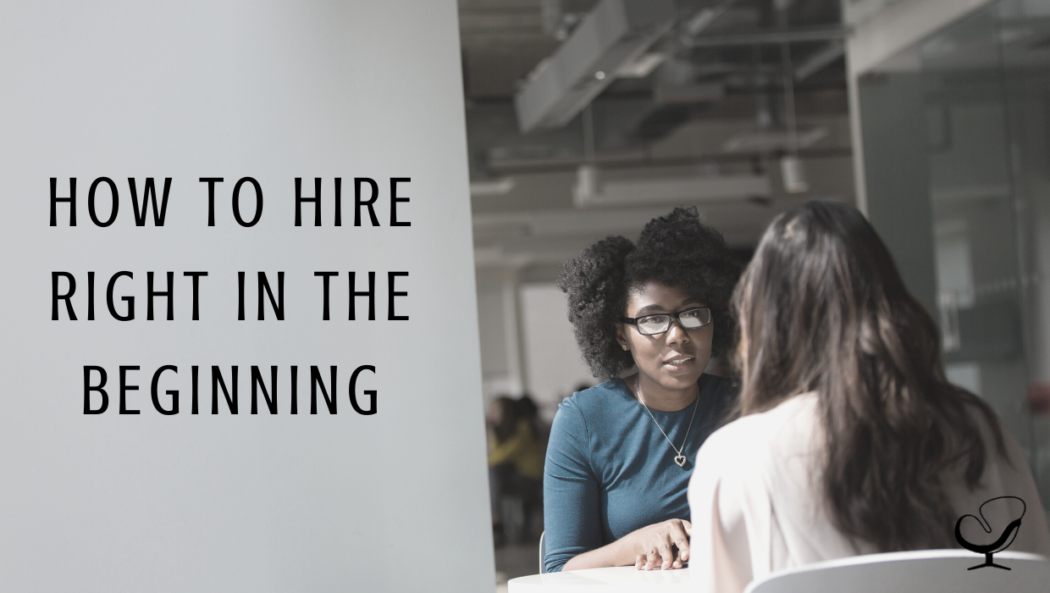image representing how to hire right in the beginning & growing your private practice | interviewing tips | hire right mental health clinicians | practice of the practice