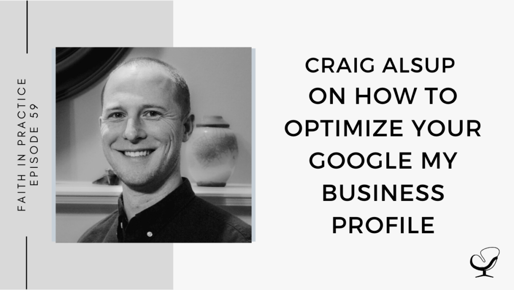 Craig Alsup on How to Optimize your Google My Business Profile | FP 59