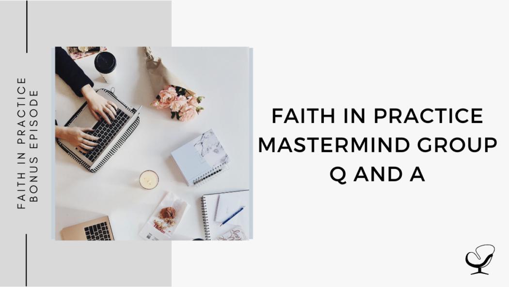 Faith in Practice Mastermind Group Q and A | FP Bonus