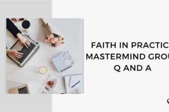 Faith in Practice Mastermind Group Q and A | FP Bonus