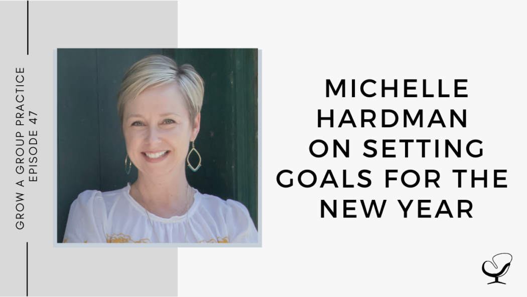Michelle Hardman on Setting Goals for the New Year | GP 47