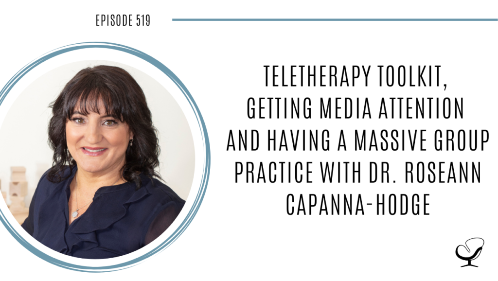 Image of Dr. Dr. Roseann Capanna-Hodge speaking with Joe Sanok on this therapist podcast about teletherapy, getting media attention and running a group private practice.