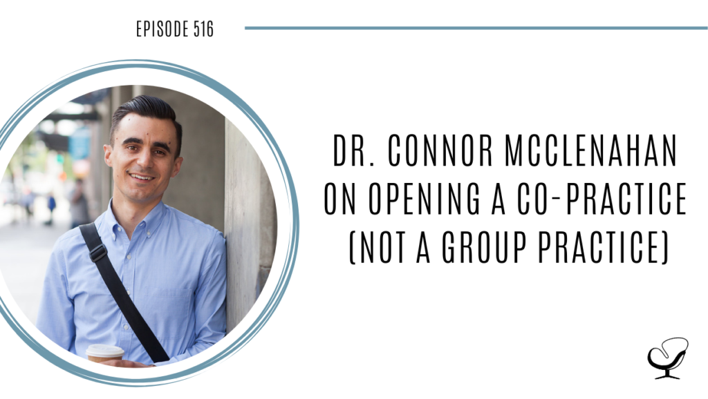 Image of Dr. Connor McClenahan speaking on a therapist podcast about opening a co-practice.