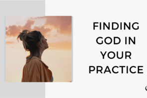 Finding God in Your Practice | FP 63